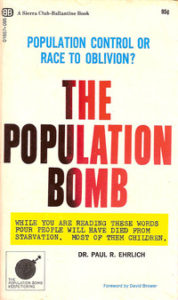 the impending problem of human overpopulation in paul erhlichs book the population bomb The population bomb 560 likes the population bomb is a best-selling book written by stanford university professor paul r ehrlich and his wife, anne.
